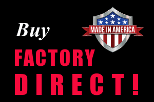 Buy factory direct - Made in America
